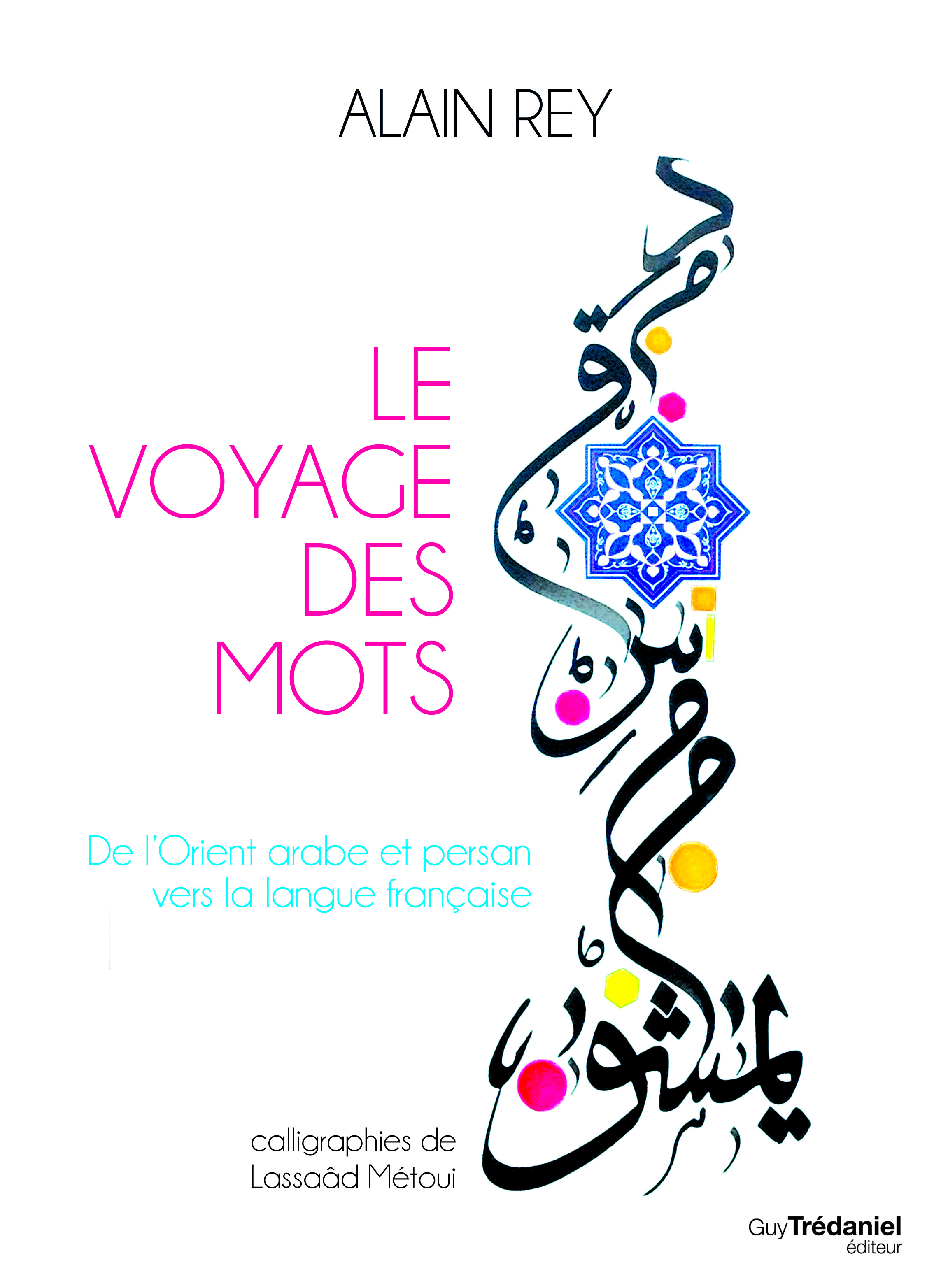 Couverture Le voyage des mots - Alain Rey - Guy Trédaniel Editeur